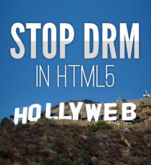 """""""Wir wollen kein Hollyweb"""": Die Kampagne sieht die Filmindustrie hinter den DRM-Ansätzen in HTML5"""